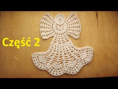 Koronkowy aniołek cz.2 - Szydełkowanie bez tajemnic