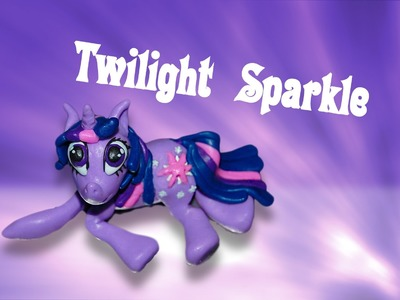 Lepiołki :Twilight Sparkle✿ TUTORiAL✿  polymer clay, made hand