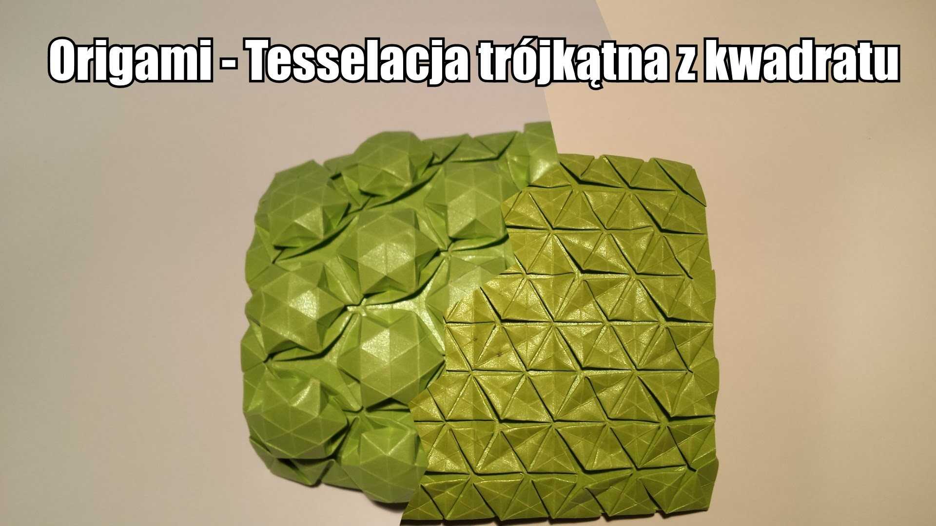 Origami - Tesselacja trójkątna z kwadratu