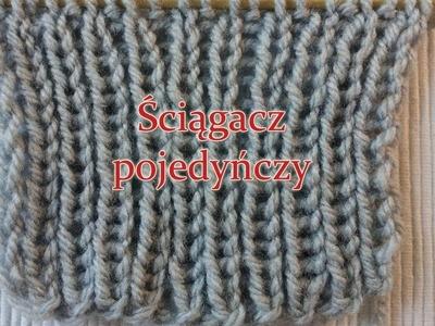 Ściągacz pojedyńczy - jak robić na drutach?