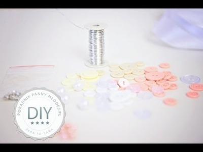 DIY: jak wykonać bukiet ślubny z guzików - instrukcja krok po kroku. DIY wedding button Bouquet