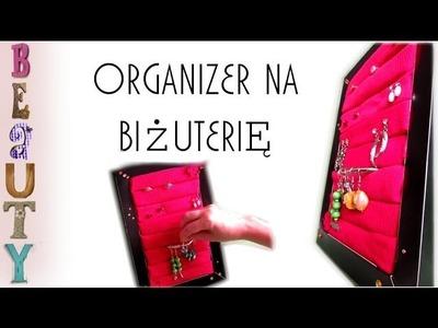 DIY: Jak zrobić organizer na biżuterię. Jewerly Organizer Project