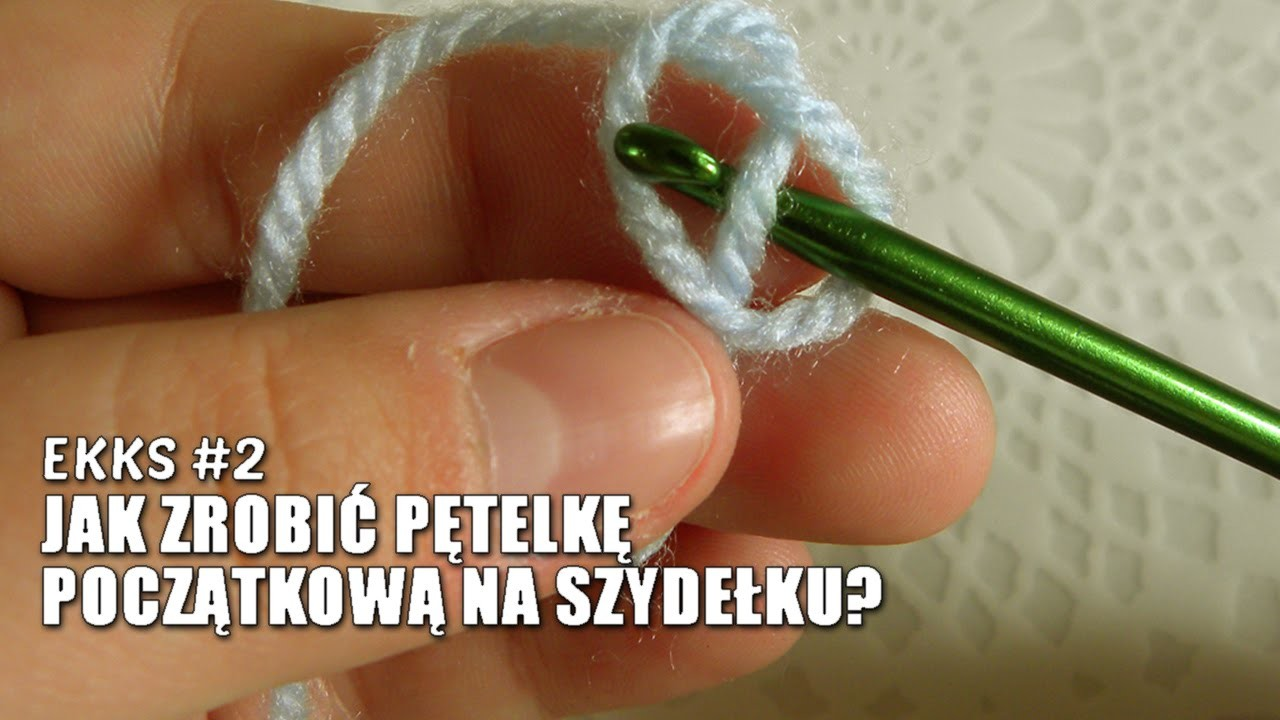 EKKS #2: Jak zrobić pętelkę początkową na szydełku?
