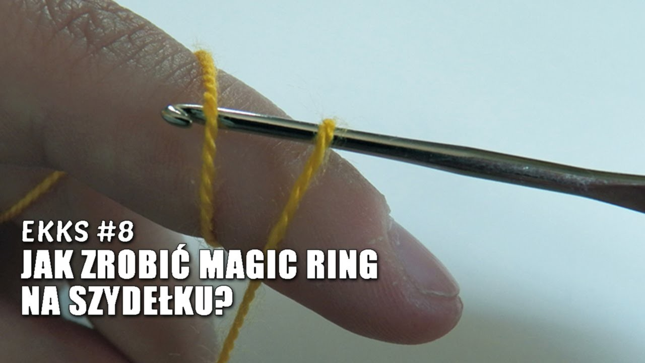 EKKS #8 - Jak zrobić magic ring.magiczny pierścień na szydełku?