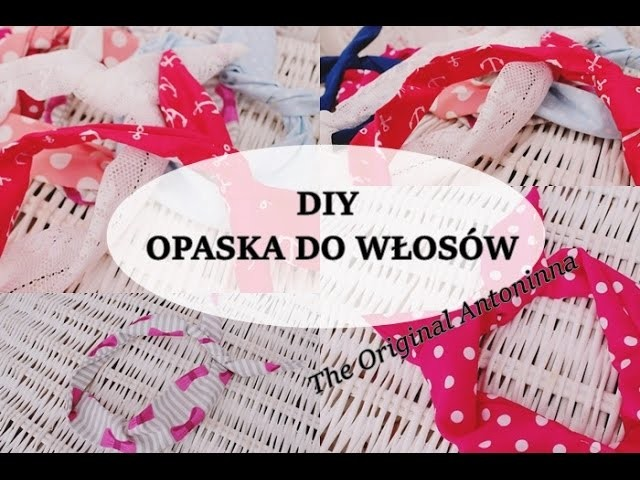 DIY Hair Accessories  - hair bands  opaska do włosów [Anna Koper]