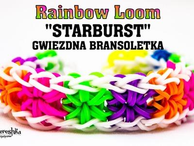 Jak zrobić bransoletkę z gumek Rainbow Loom STARBURST (Gwiezdna bransoletka) po polsku