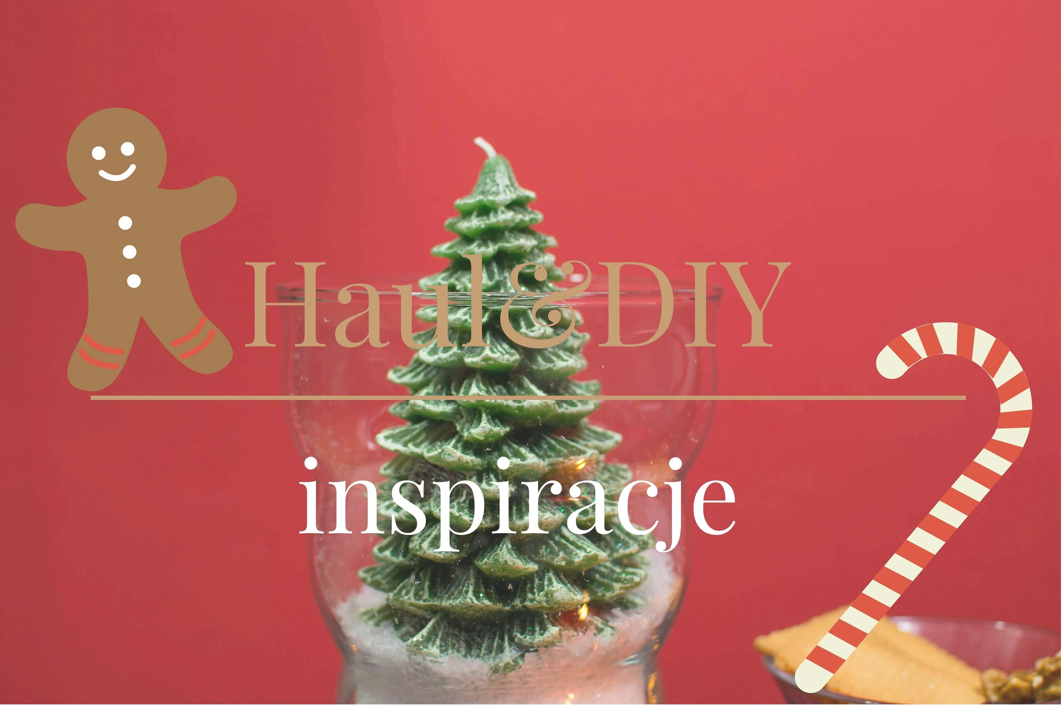 Haul & DIY – inspiracje na święta