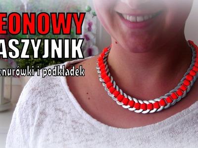 DIY - neonowy naszyjnik ze sznurówki i podkładek