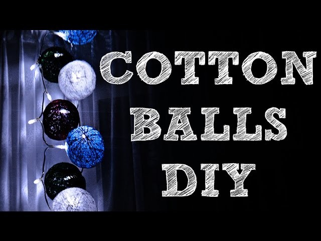 ♥ COTTON BALLS ♥ DIY