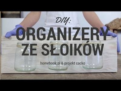 DIY: Jak zrobić organizer ze słoików?