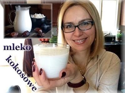 Jak zrobić domowe mleko kokosowe. kierunek zdrowie