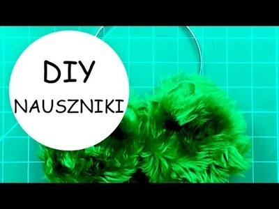Zrób to Sam - futrzane nauszniki - szybkie DIY