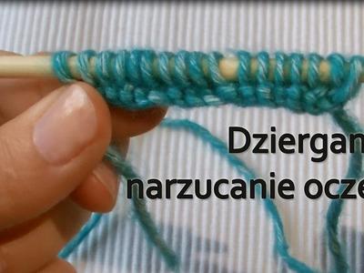 Dziergane nabieranie oczek.  Knitting on.