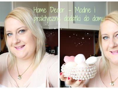 Home Decor - Modne i praktyczne dodatki do domu ;)