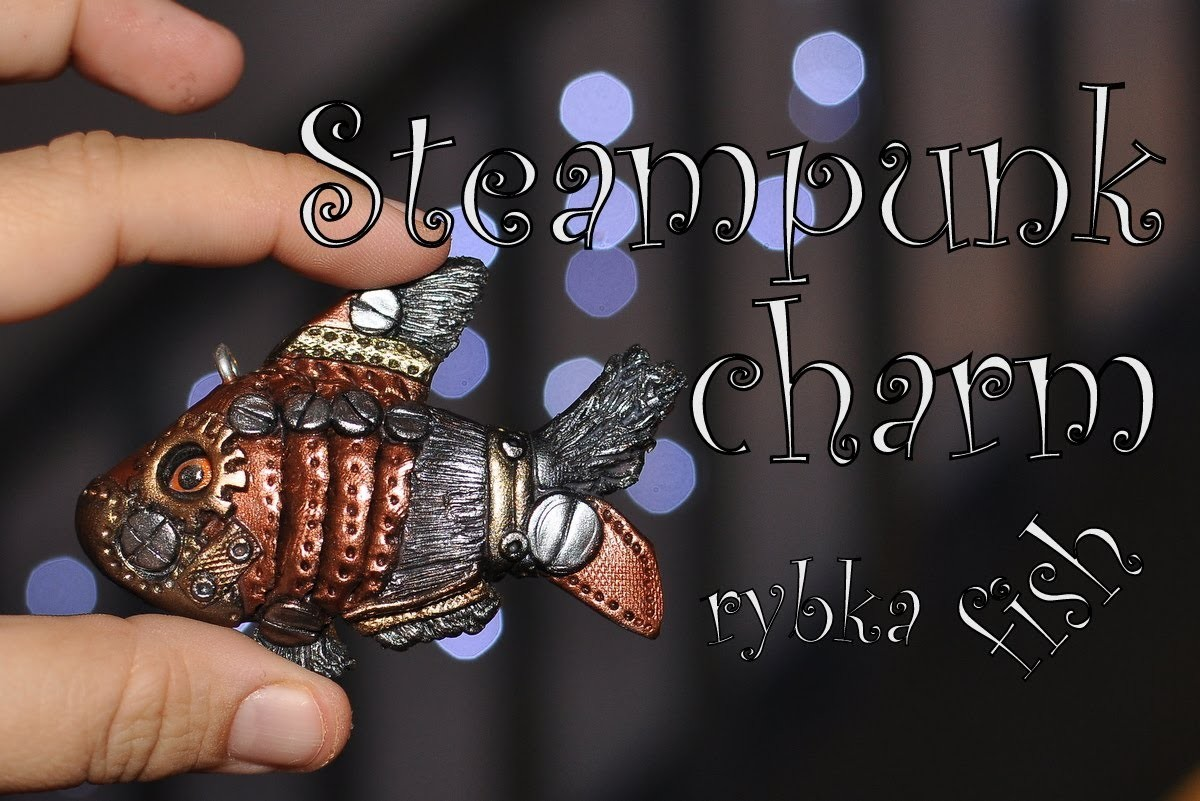 Modelinowy steampunk charm: ryba. Polymer clay steampunk charm: fish [TUTORIAL]