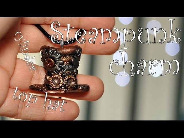 Steampunk charm: cylinder z modeliny. polymer clay top hat [TUTORIAL]