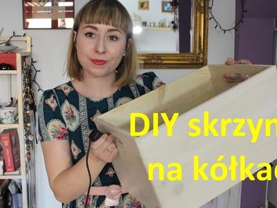 DIY skrzynka na kółkach - alternatywa dla skrzynki po winie z Lidla ;)