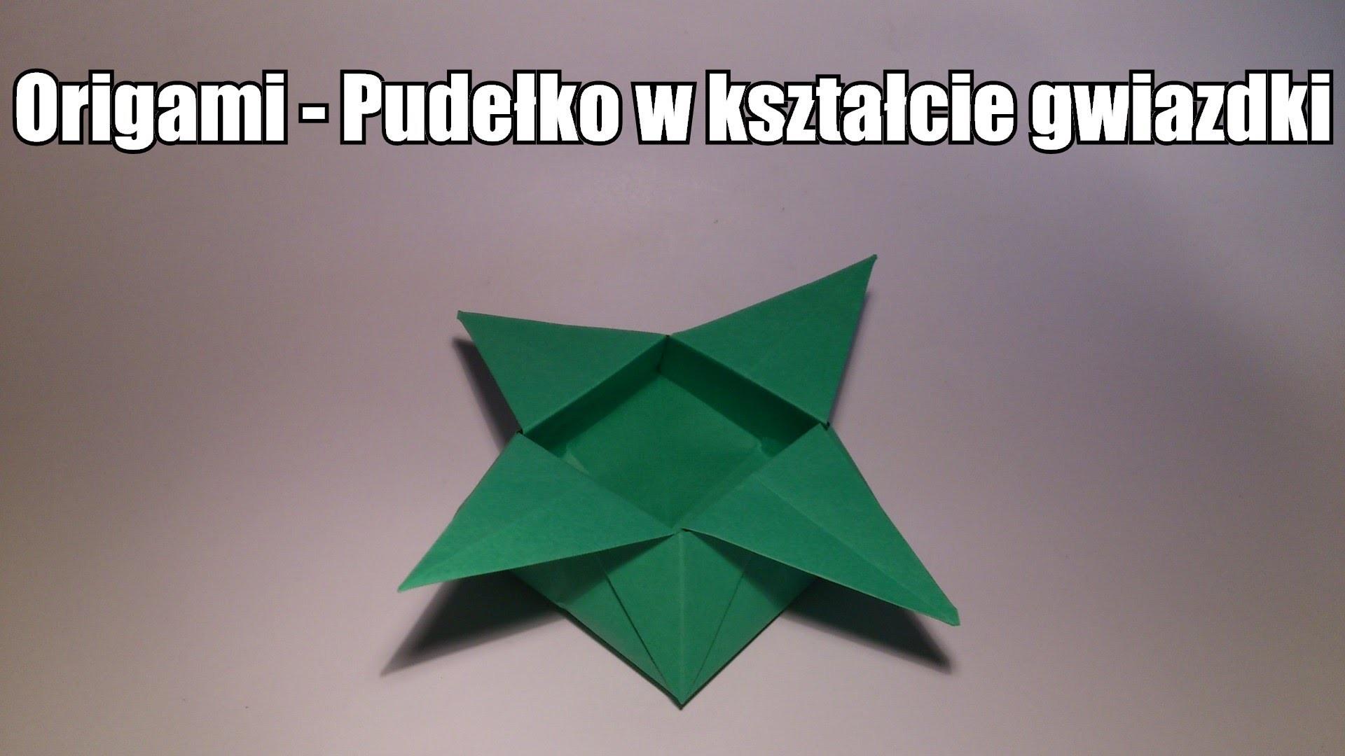 Origami -  Pudełko w kształcie gwiazdy