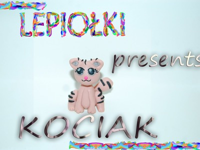 TUTORIAL: Kotek ☆ cat kawaii ☆kitten kawaii ☆ lepiołki☆ made hand☆ polymer clay