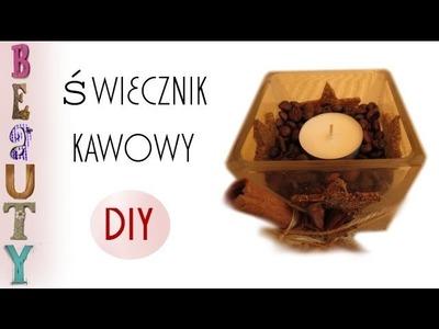 DIY: Jak zrobić kawowy świecznik