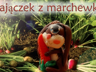 Lepiołki: zajączek z marchewą ,rabbit with carrot TUTORIAL,  polymer clay , made hand