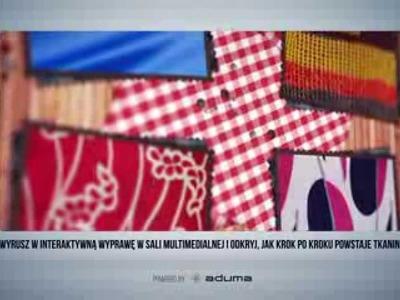 Interaktywne Centralne Muzeum Włókiennictwa . Interactive Central Museum of Textiles (Aduma SA)