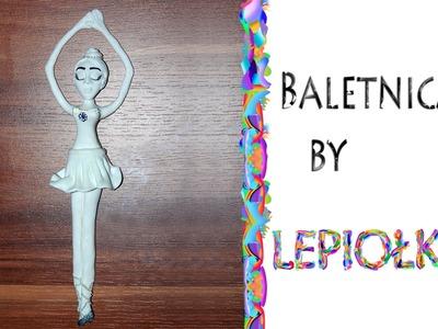 Lepiołki: baletnica TUTORIAL, ballerina, polymer clay, made hand, hand made