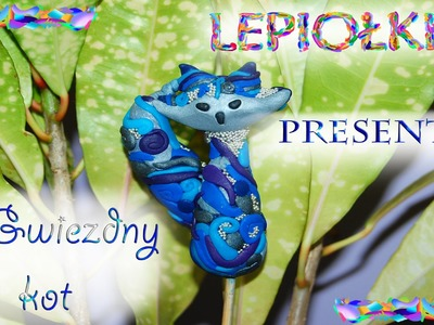 Lepiołki: Magiczny gwiezdny kot TUTORIAL, Magic stellar cat, polymer clay, made hand, hand made