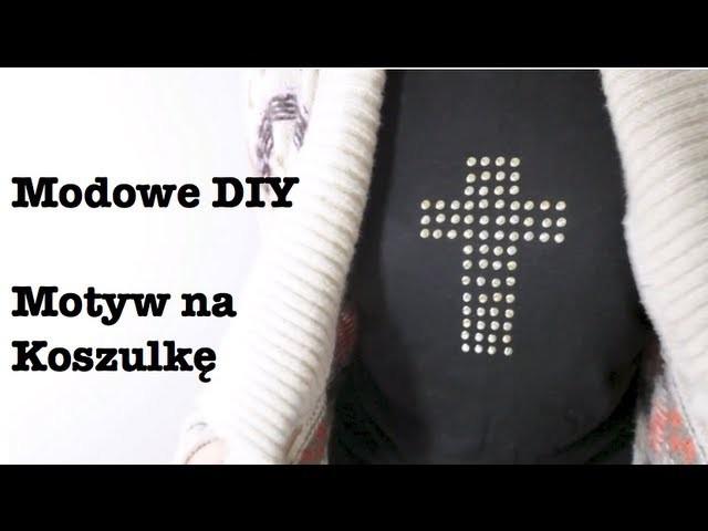 Jak zrobić motyw na koszulkę.sweterek - Modowe DIY