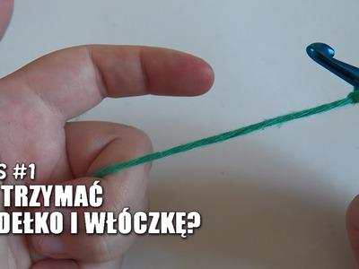 EKKS #1: Jak trzymać szydełko i włóczkę?