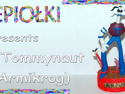 TUTORIAL: Tommynaut (Armikrog) Recenzja polymer clay made hand lepiołki