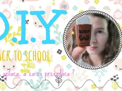 BACK TO SCHOOL | D.I.Y | Opinia produktów