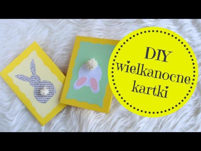 Jak zrobić wielkanocne kartki DIY