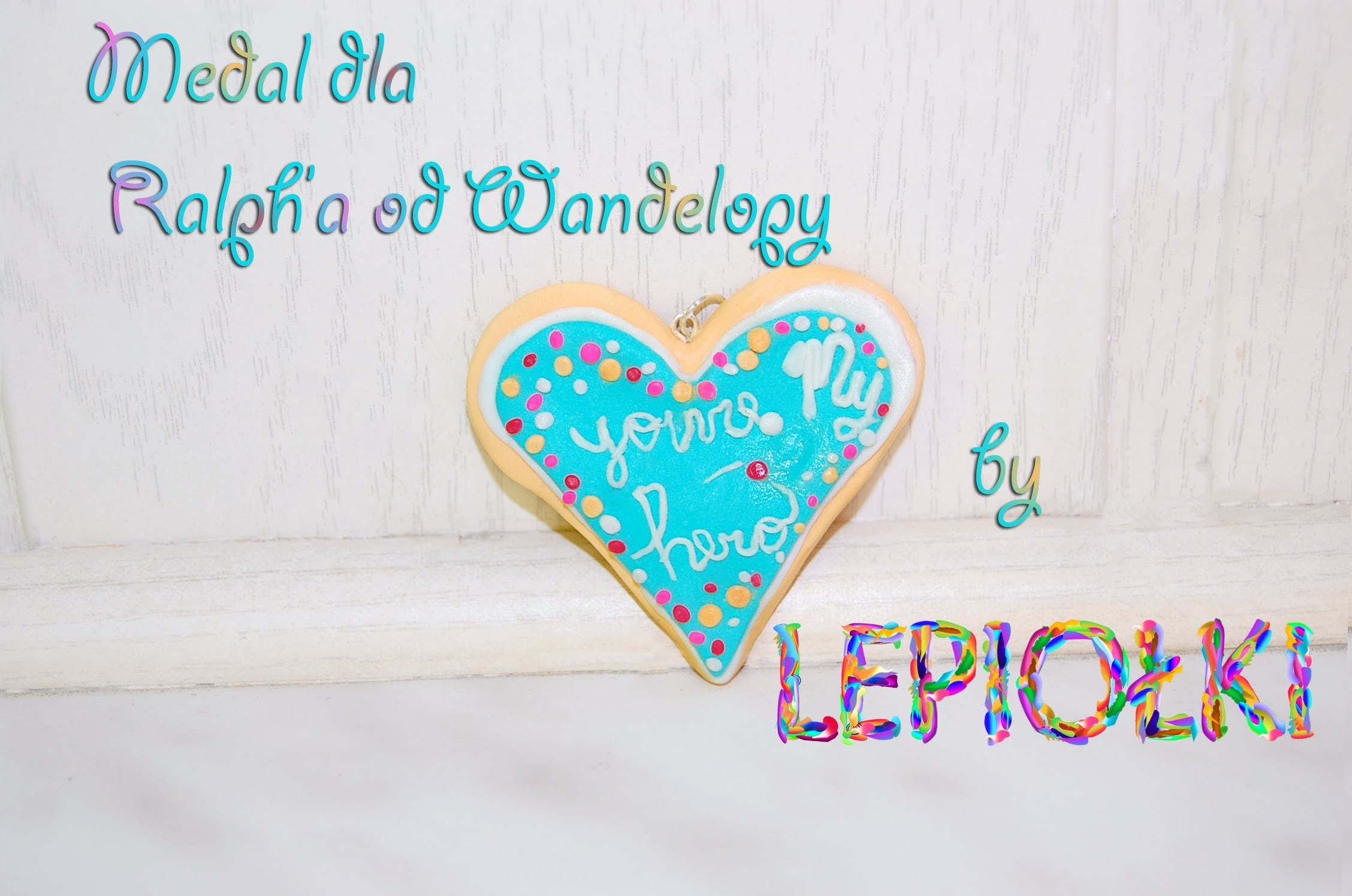 Lepiołki:Medal od Wandelopy, Medal of Wandelopy,TUTORIAL, polymer clay, made hand