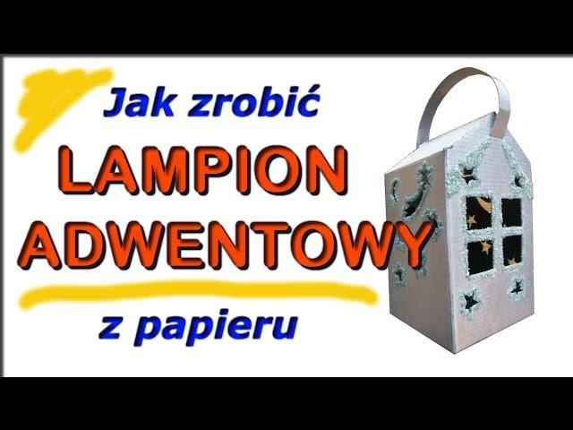 Jak zrobić Lampion Adwentowy na Roraty z Papieru? DIY - How to make a Paper Lantern