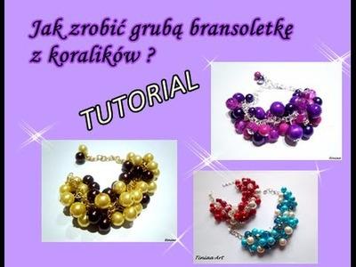 Tutorial: Jak zrobić grubą bransoletkę (grono) z koralików