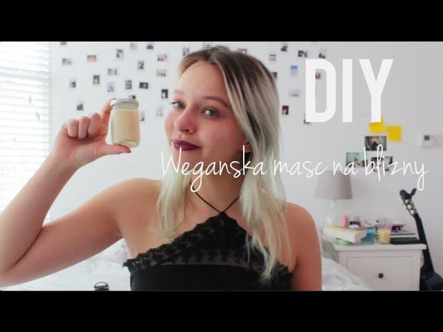 DIY || Wegańska maść na blizny potrądzikowe ♡