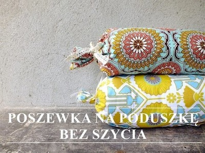 Jak zrobić poszewkę na poduszkę bez szycia DIY #2