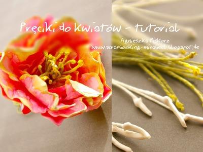 Pręciki do kwiatów tutorial