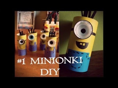 Minionki ♡ DIY ♡ #1 Ciekawe pomysły na wykorzystanie rolek po papierze toaletowym