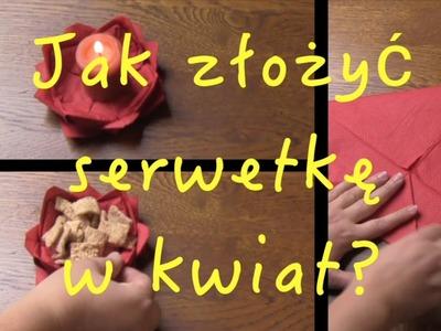 Jak złożyć serwetkę w kwiat ? How to place your napkin  - a flower ?