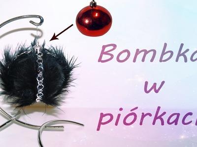 DIY: Bombka z piórami.Christmas ornament with feathers TUTORIAL