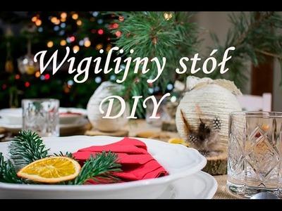 Jak udekorować wigilijny stół? Pomysł na świąteczne nakrycie stołu #DIY Dekoracja świątecznego stołu