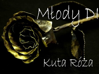Młody DIY: Kuta róża (forged rose)