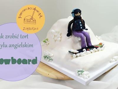"""How to make a snowboard cake. Jak zrobić tort w stylu angielskim """"snowboard"""""""