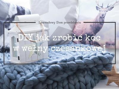 DIY Jak zrobić koc z wełny czesankowej