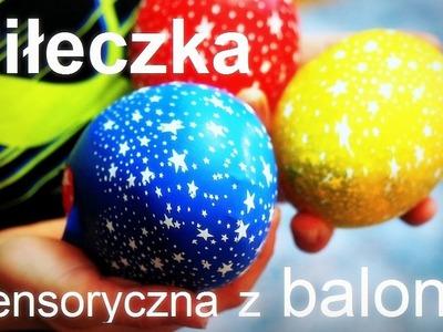 Piłeczka sensoryczna, antystresowa z balona, jak zrobić piłeczkę sensoryczną, gniotek, zabawka DIY