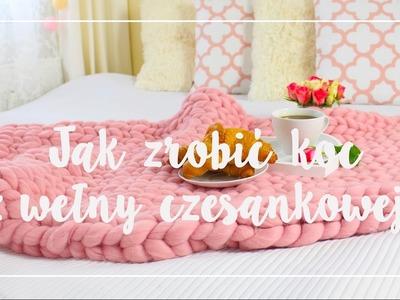 Jak zrobić koc z wełny czesankowej, czyli chunky knit blanket?