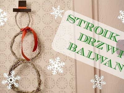 DIY Stroik na drzwi - bałwanek | Centrepiece on a door - snowman | DzienBezKawyTV