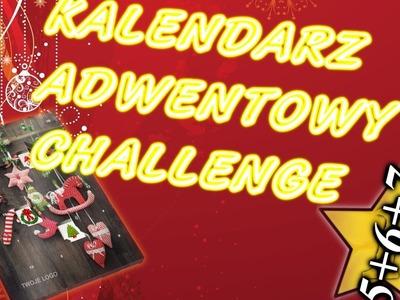 Kalendarz adwentowy challenge - Dzień 5+6+7 POTRÓJNE BOGACTWO!